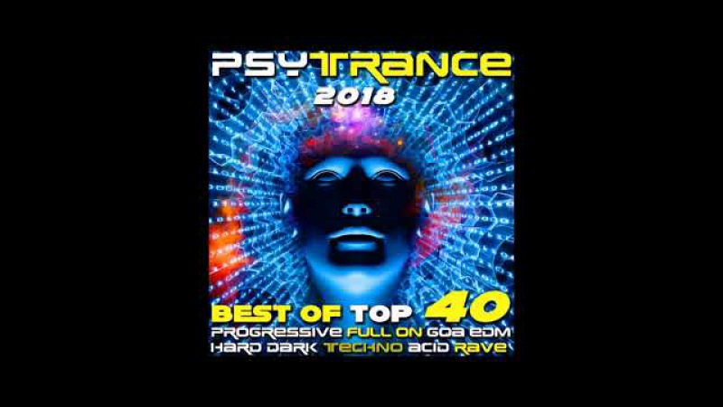 Psy Trance 2018: Best of Top 40 Progressive ♪ Fullon ♪ Goa ♪ EDM ♪ Hard Dark ♪ Techno ♪ Acid ♪ Rave