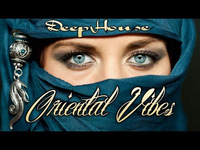 Deep House ( Oriental ) Vibes Mix -1 Dj Nikos Danelakis BEST Of Deep House