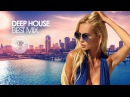 Deep House Best Mix 2018 Chill Out Session