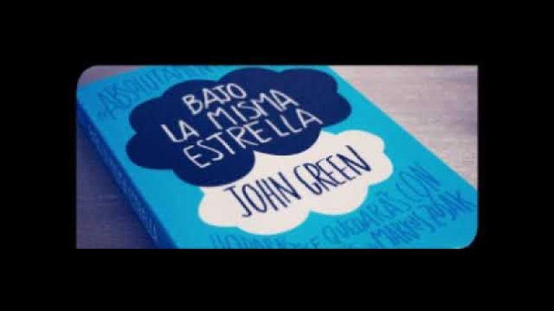 Bajo La Misma Estrella - John Green - audiolibro completo