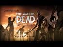 The Walking Dead Season 1 ep. 1 ПРОХОЖДЕНИЕ - Начало хорошей жизни