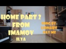 Home Part 2 by: Imamov Ilya