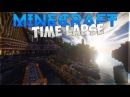 Топ 3 самых лучших Timelapse в майнкрафт
