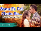Sanu Ek Pal Chain Lyrical Video by Nusrat Fateh Ali Khan - Romantic Song 2018