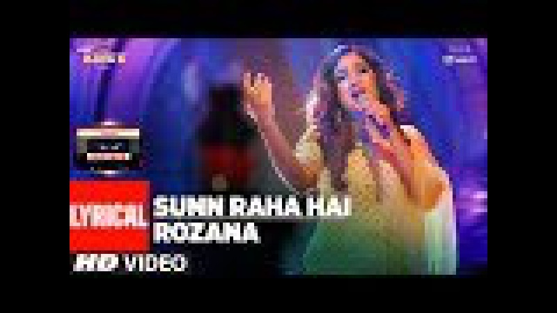 T-Series Mixtape : Sunn Raha Hai Rozana Lyrical Video | Shreya Ghoshal | T-Series