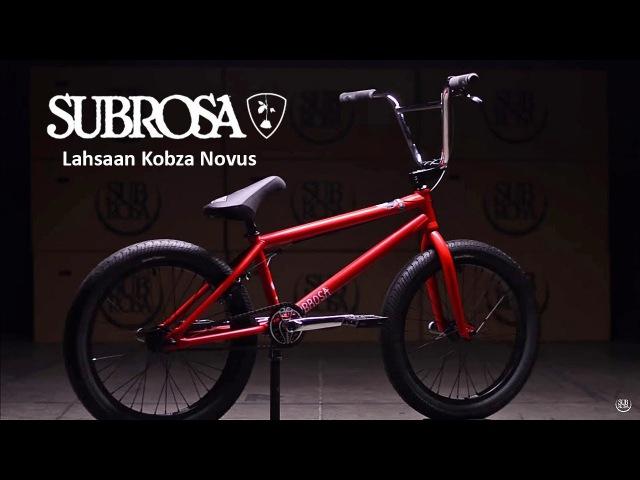 Комплиты Subrosa Bmx 2018 Lahsaan Kobza Novus