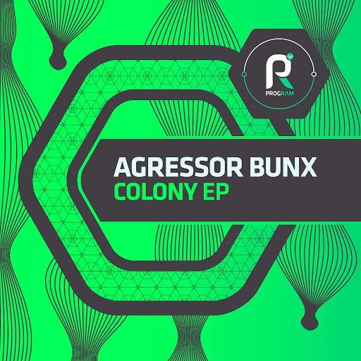 Agressor Bunx альбом Colony EP