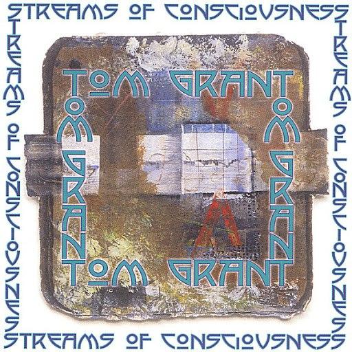 Tom Grant альбом Streams of Consciousness