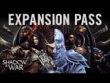 Трейлер Expansion Pass для Shadow of War