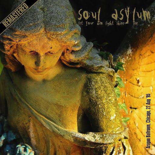 Soul Asylum альбом Let Your Dim Light Shine - Live: Aragon Ballroom, Chicago, 22 Aug '95 (Remastered)
