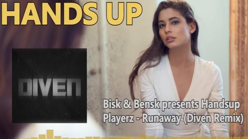 Bisk Bensk presents Handsup Playerz - Runaway (Diven Remix)