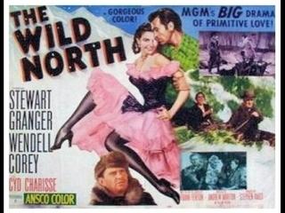 The Wild North (1952) Stewart Granger, Wendell Corey, Cyd Charisse