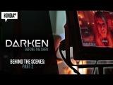 BEHIND THE SCENES of DARKEN Before The Dark P2 KindaTV