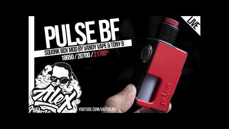 Pulse BF Box Mod l 18650 20700 21700* l by Tony B Vandy Vape l Alex VapersMD review 🚭🔞