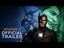 Batman The Enemy Within EPISODE FOUR TRAILER