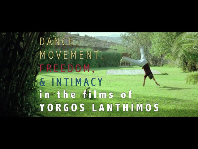 Dance, Movement, Freedom, Intimacy in the Films of Yorgos Lanthimos