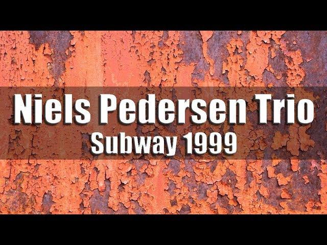 Niels-Henning Ørsted Pedersen Trio - Subway 1999