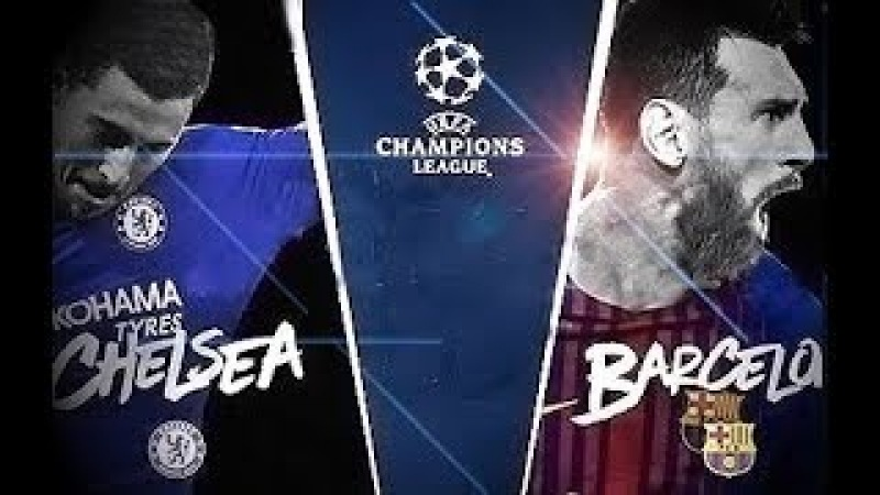 Barcelona Vs Chelsea UCL 2018 Official Promo HD   THE LOAD FACTORY