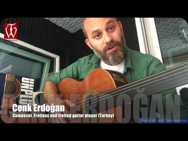 Cenk Erdogan - Fretless Guitarist with the ToneWoodAmp