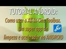 TUTORIAL ANDROID - Como usar o All-In-One Toolbox. Um super app limpeza e acelerador [FullHD]