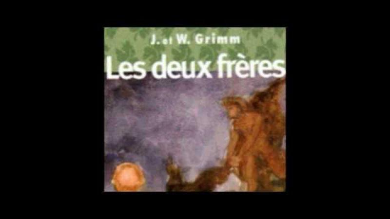 GRIMM, Frères – Les Deux Frères (Livre audio avec texte)