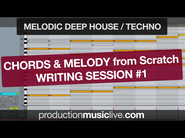 Chords and Melody Writing Session 1 - Melodic Deep / Techno