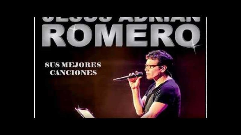 Jesús Adrián Romero - Sus mejores canciones.
