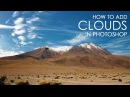 Add Clouds to Sky - Photoshop Tutorial [Photoshopdesire]