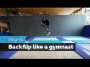 HOW TO BACKFLIP ON A TRAMPOLINE | LIKE A GYMNAST