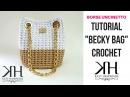 TUTORIAL Becky Bag UNCINETTO - BORSA A SECCHIELLO CON OCCHIELLI - PUNTO FOGLIA ● Katy Handmade