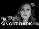 Sing It Back - Moloko cover - Swing Republic (Official Music Video)