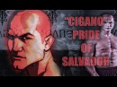 Junior Cigano Dos Santos || Pride of Salvador