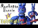 Как слепить Рокстар Бонни ФНАФ 6 из пластилина Туториал Rockstar Bonnie FNAF 6 Tutorial