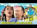 NHỮNG ĐỨA CON TỪ TRÊN TRỜI RƠI XUỐNG | TẬP 18 | Tiến Luật chết cười vì 'được' con gái Nam Thư gọi BA