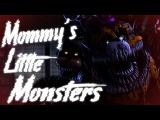 [SFM FNaF] Mommys Little Monsters