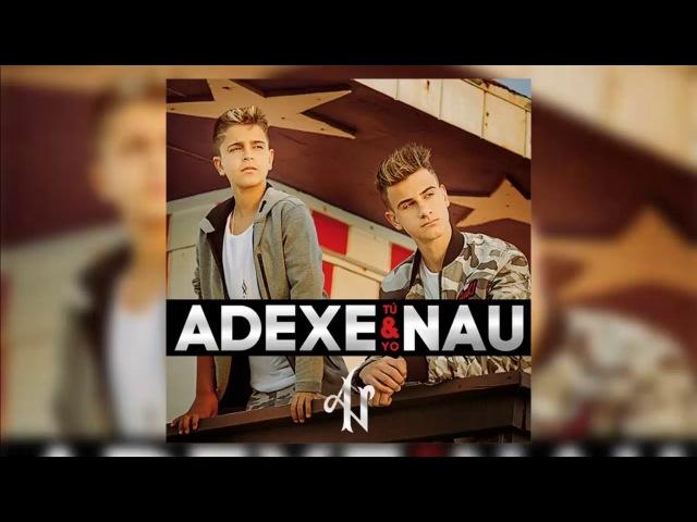 Adexe Nau - Yo Quiero Vivir (Audio) Tu y Yo