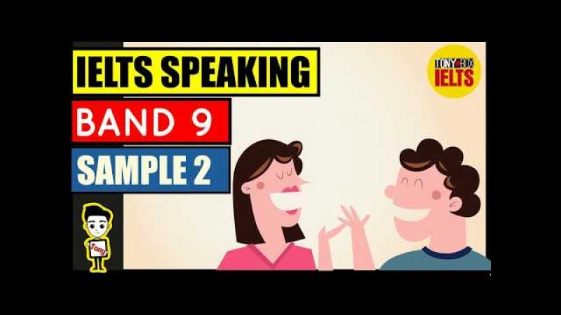 IELTS SPEAKING BAND 9 | SAMPLE 2 - Part 1,2,3 | REAL TEST