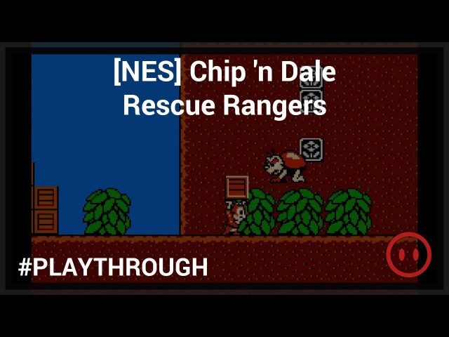 [NES] Chip 'n Dale Rescue Rangers - Full Playthrough