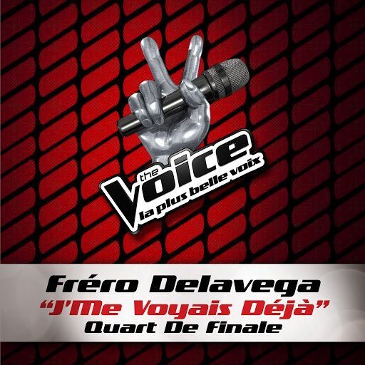 Fréro Delavega альбом J'me voyais déjà - The Voice 3