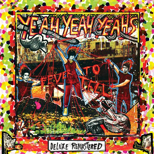 Yeah Yeah Yeahs альбом Fever To Tell (Deluxe Remastered)