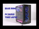[UR_Pc Tech] 【PC BUILD TIME LAPSE】BLUE Ring in Sharkoon TG5