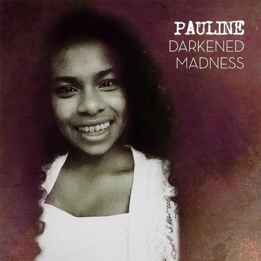 Pauline альбом Darkened Madness