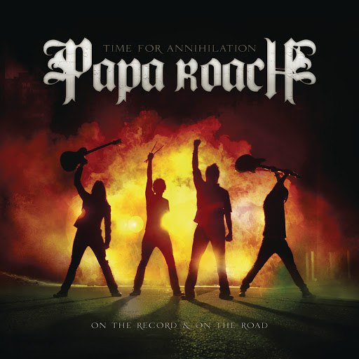 Papa Roach альбом Time for Annihilation: On the Record & On the Road (clean version)