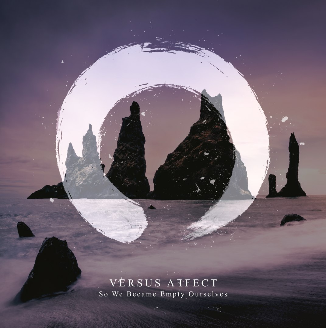 Versus Affect - So We Became Empty Ourselves [EP] (2017)