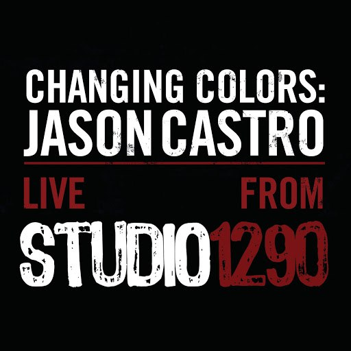 Jason Castro альбом Changing Colors: Jason Castro Live from Studio 1290