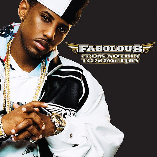 Fabolous альбом From Nothin' To Somethin' (Bonus Track Version)