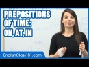 Prepositions of Time ON, AT, IN - Common English Mistakes