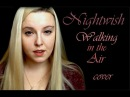 Polina Poliakova - Walking in the Air (Nightwish Cover)