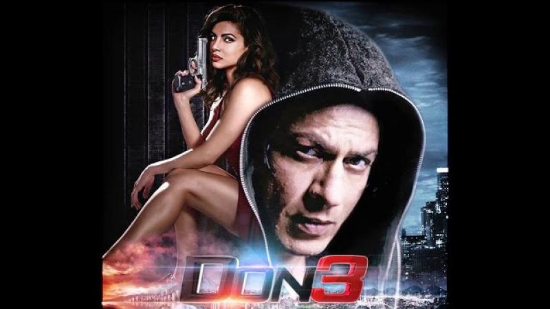 Don 3 trailer (2017) Shahrukh Khan, Priyanka Chopra, Deepika Padukone