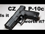 CZ P-10 C Dont Believe What You Hear!